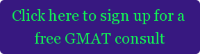 Click here to sign up for a  free GMAT consult