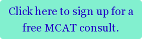 Click here to sign up for a free MCAT consult.