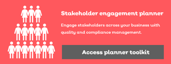 Engage stakeholders with quality and compliance