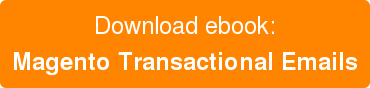 Download ebook: Magento Transactional Emails