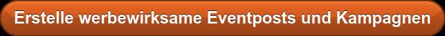 Erstelle werbewirksame Eventposts und Kampagnen