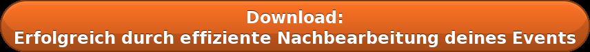 Download: Erfolgreich durch effizienteNachbearbeitung deines Events