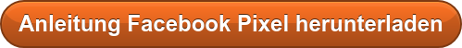 Anleitung Facebook Pixel herunterladen