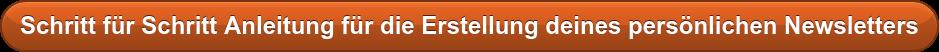 Schritt für Schritt Anleitung für die Erstellung deines persönlichen Newsletters