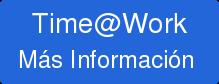 Time@Work Más Información