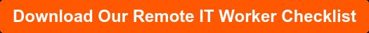 Download Our Remote IT Worker Checklist