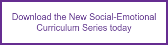 Download the New Social-Emotional Curriculum Series today