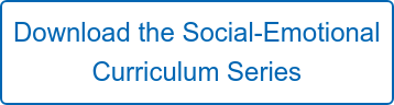 Download the Social-Emotional   Curriculum Series Download