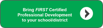 Send Me Information About  FIRST Certified Professional Development