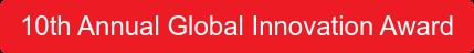 10th Annual Global Innovation Award