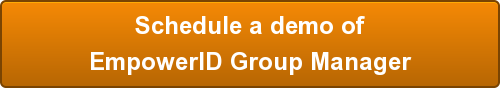 Schedule a demo of EmpowerID Group Manager