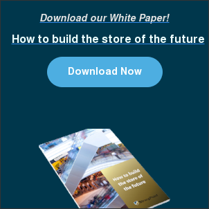 Download our White Paper!  How to build the store of the future Download Now
