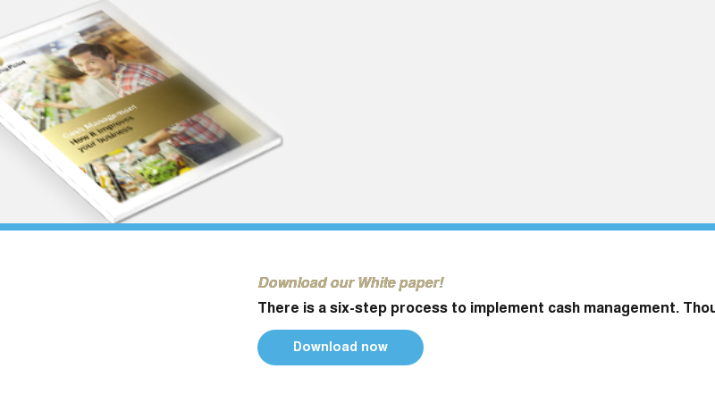 Download our White paper! There is a six-step process to implement cash management. Thousands of retailers around the world have already done it.  Download now