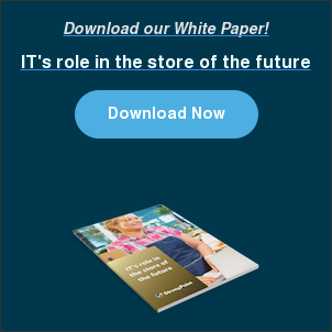 Download our White Paper!  IT's role in the store of the future Download Now