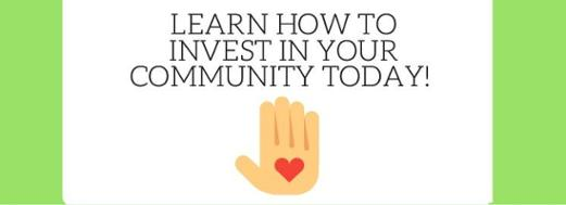 Learn How To Invest In Your Community