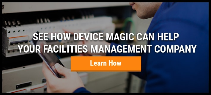 See How Device Magic Can Help Your Facilities Management Company