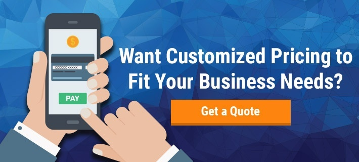 Want Customized Pricing to Fit Your Business Needs?
