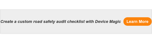 Create a custom road safety audit checklist with Device MagicLearn More