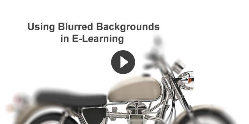 Elearning challenge_Using blurred backgrounds in Elearning