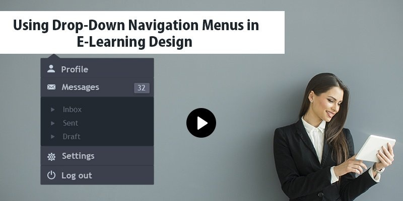 Elearning Challenge - Using Drop-Down Navigation Menus in E-Learning Design