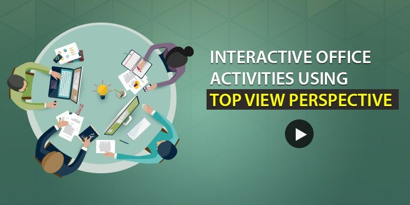 Elearning Challenge - Interactive office activities using top view perspective