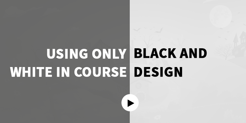 Elearning Challenge - Using Black and White in Course Design