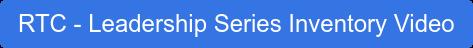 RTC - Leadership Series Inventory Video