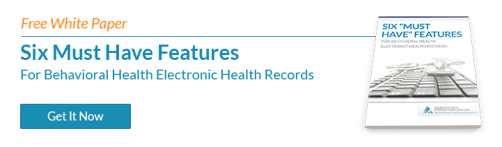 Six Must Have Features for Behavioral Health EHR