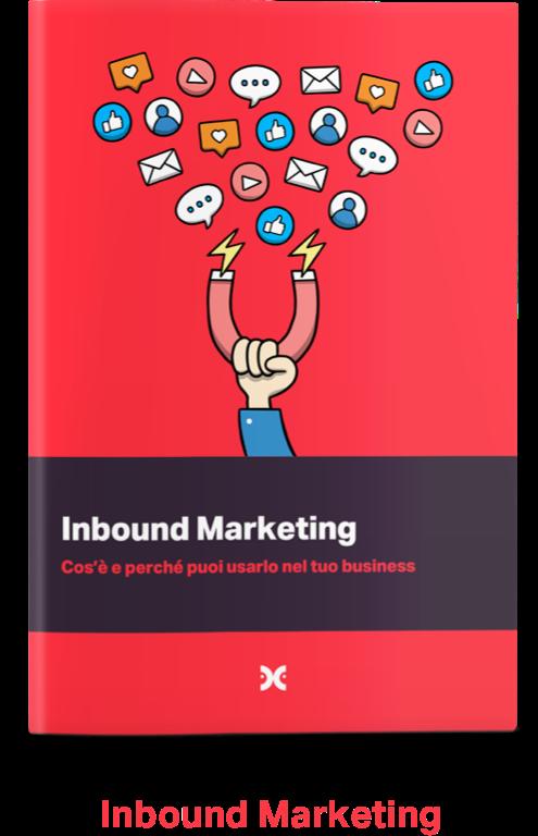 Inbound Marketing: Cos'è e perché puoi usarlo nel tuo Business