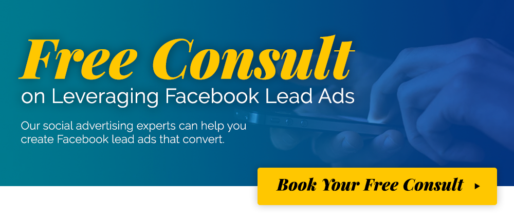 Free Consult on Leveraging Facebook Lead Ads