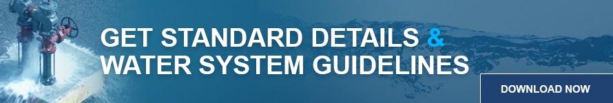 Get standard details & water system guidelines