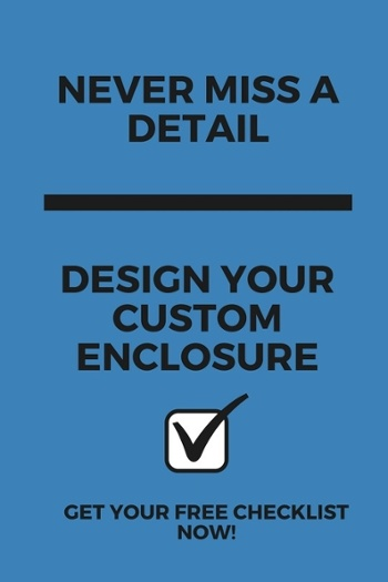 download the custom enclosure checklist now