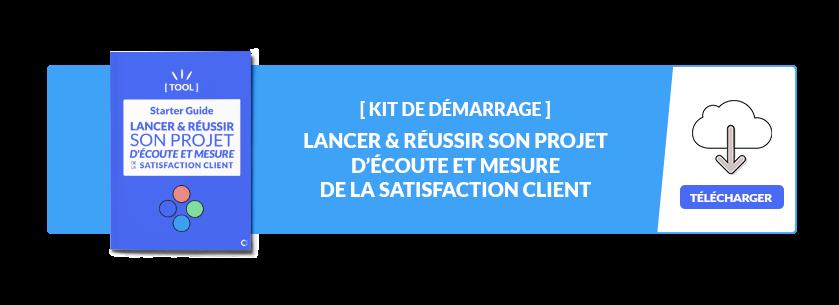 Starter guide - Lancer & réussir son projet d'écoute et mesure de la satisfaction client
