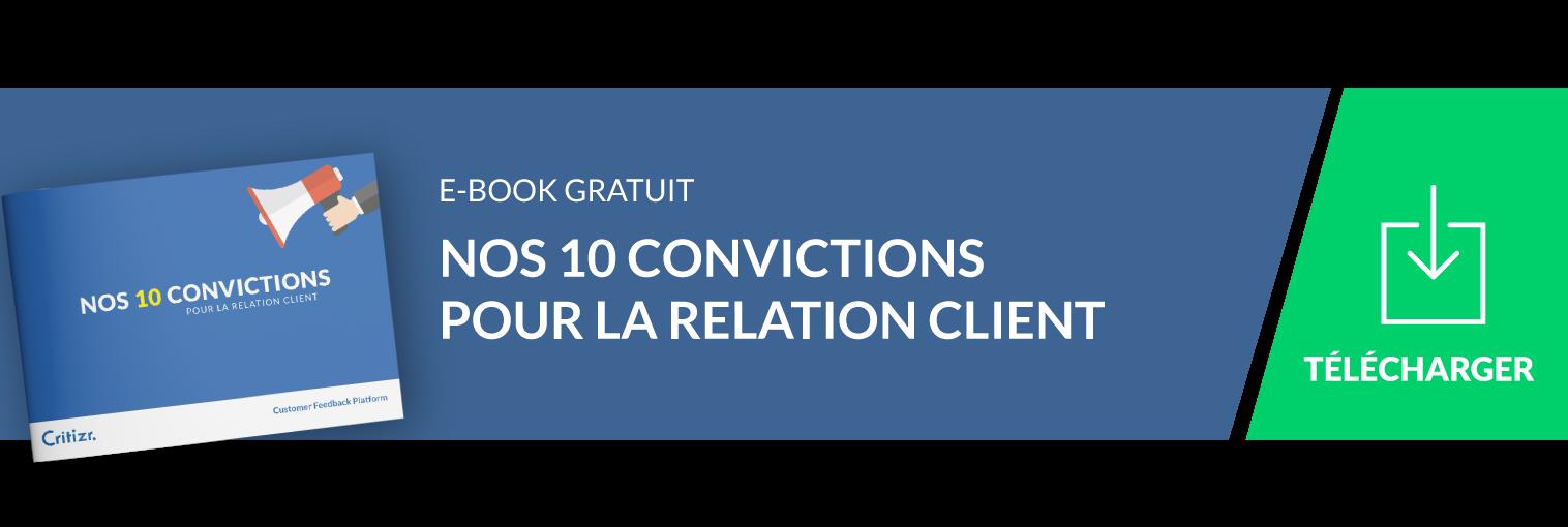 Nos 10 convictions pour la relation client