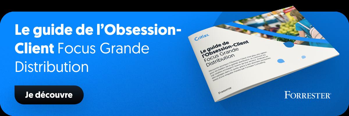 Le guide de l'Obsession Client Focus Grande Distribution