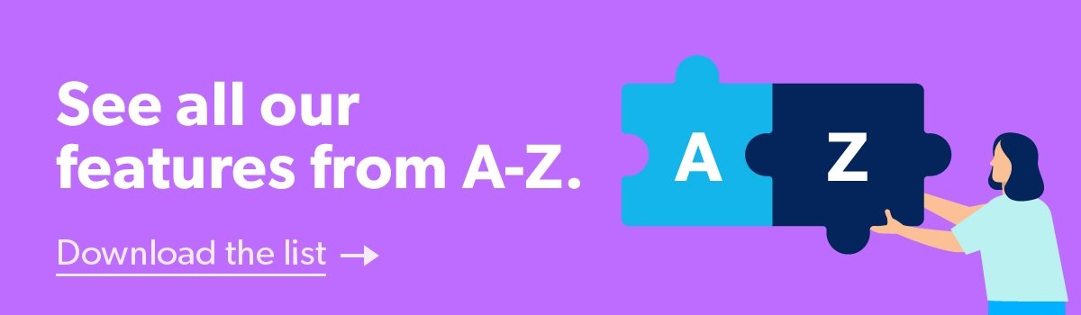 See all our features from A-Z