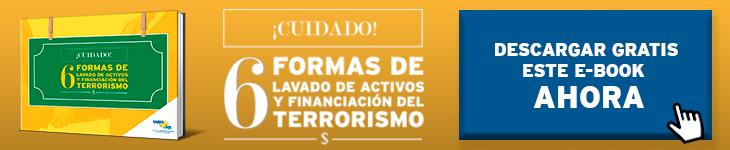 CUIDADO, 6 FORMAS DE LAVADO DE ACTIVOS