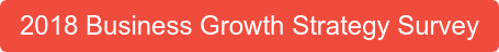 2018 Business Growth Strategy Survey
