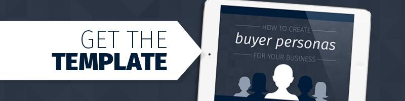 Get the Buyer Persona Template