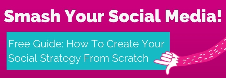 Smash Your Social Media. Free guide! How to create your social strategy from scratch