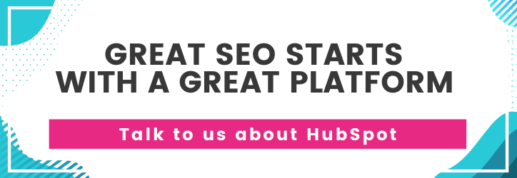 Great SEO starts with a great platform! Talk to us about HubSpot!