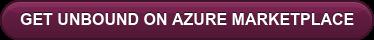 GET UNBOUND ON AZURE MARKETPLACE