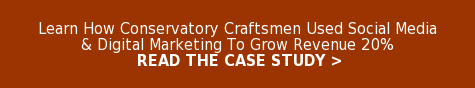 Learn How Conservatory Craftsmen Used Social Media & Digital Marketing To Grow  Revenue 20%  READ THE CASE STUDY >