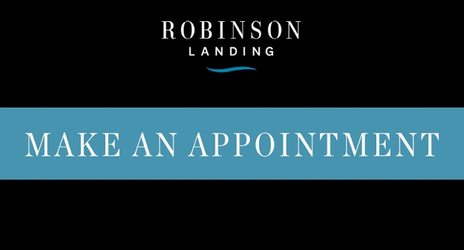 Robinson Landing | Make an Appointment