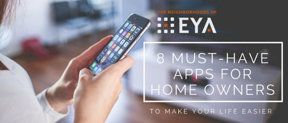 8 Must Have Apps for Homeowners by The Neighborhoods of EYA