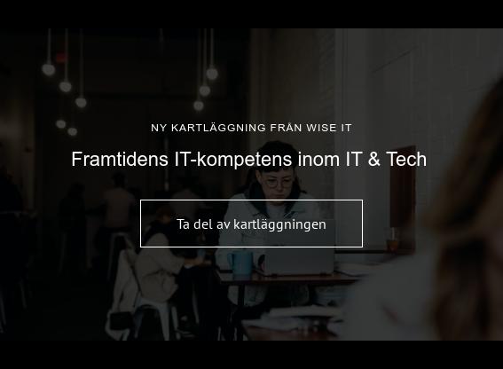 Ny kartläggning från WIse IT  Framtidens IT-kompetens  inom IT & Tech Läs mer