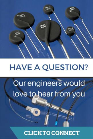 Ask us a question. Our engineers would love to hear from you. Click to get answers to your inrush current or temperature sensing challenges.