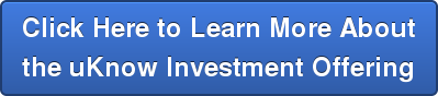 Click here to learn about the uKnow Investment Offering