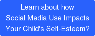 does social media use impact my kid's self-esteem?