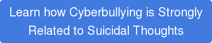 cyberbullying more strongly related to suicidal thoughts